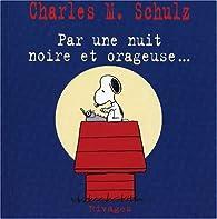 Par une nuit noire et orageuse... par Charles Monroe Schulz