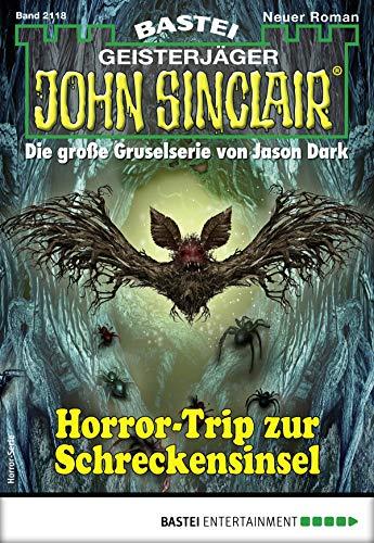 John Sinclair 2118 - Horror-Serie: Horror-Trip zur Schreckensinsel (German Edition)