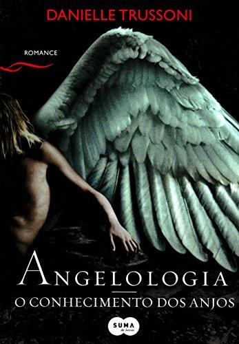 Angelologia. O Conhecimento Dos Anjos (Em Portuguese do Brasil)
