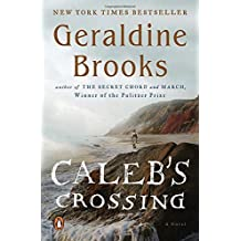 Caleb's Crossing: A Novel by Geraldine Brooks (2011-05-03)