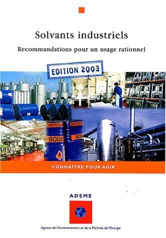 Solvants industriels : Recommandations pour un usage rationnel