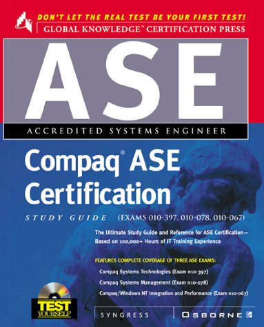 Compaq ASE Certification Study Guide (Exams 10-056, 10-057 and 10-058) (Test Yourself) por Syngress Media  Inc.