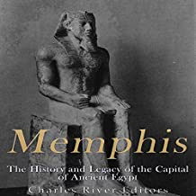 Memphis: The History and Legacy of the Capital of Ancient Egypt