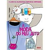 A Moda do Meu Jeito - Livro de Colorir Antiestresse (Em Portuguese do Brasil)