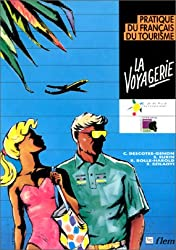 La Voyagerie - Pratique Du Francais Du Tourisme: Textbook