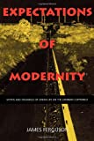 Expectations of Modernity: Myths and Meanings of Urban Life on the Zambian Copperbelt (Perspectives on Southern Africa)