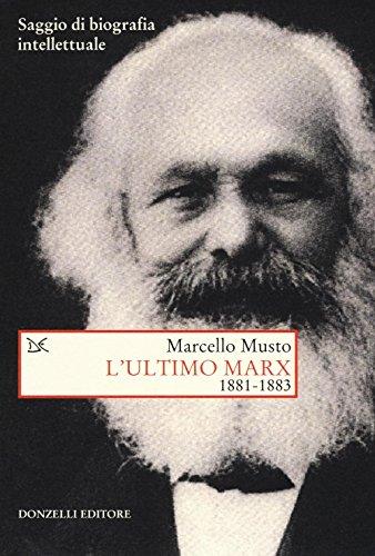L'ultimo Marx 1881-1883. Saggio di biografia intellettuale (Saggi. Storia e scienze sociali) por Marcello Musto