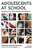Adolescents at School: Perspectives on Youth, Identity and Education