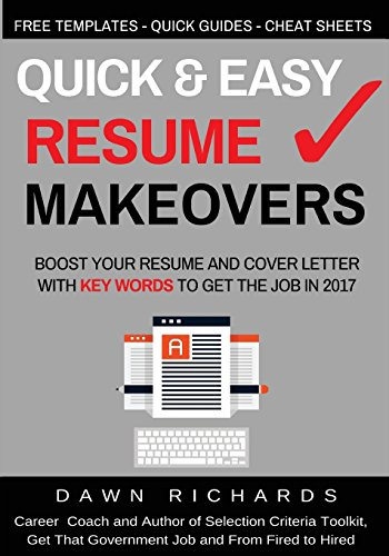 Quick & Easy Resume Makeovers: Boost your Resume and Cover Letter with Key Words to Get the Job in 2017