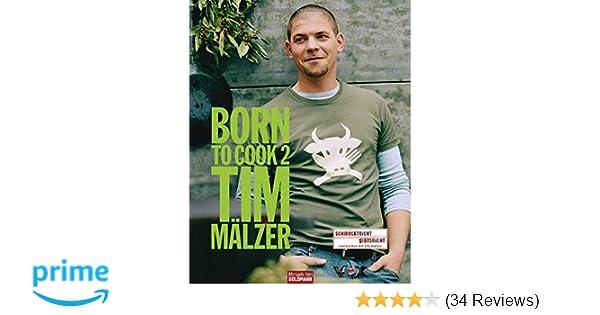 Born To Cook Ii Amazonde Tim Mälzer Jan Peter Westermann Bücher