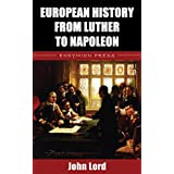 European History from Luther to Napoleon (English Edition)