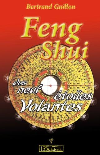 Le Feng Shui des neuf étoiles volantes par Bertrand Guillon