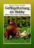 Geflügelhaltung als Hobby. Hühner, Enten, Gänse, Puten, Perlhühner.