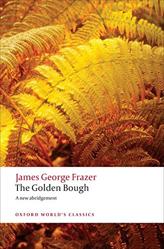 The Golden Bough: A Study in Magic and Religion (Oxford World's Classics) por James George Frazer