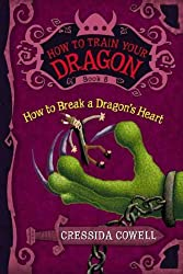 By Cowell, Cressida [ How to Train Your Dragon: How to Break a Dragon's Heart ] Nov - 2011 Hardcover