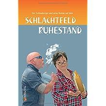 Schlachtfeld Ruhestand: Der Schlauberger und seine Nanne auf dem Schlachtfeld Ruhestand (Geschenkbüchlein)