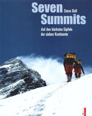 Seven Summits: Auf den höchsten Gipfeln der sieben Kontinente