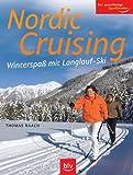Nordic Cruising: Winterspass mit Langlauf-Ski. Der zuverlässige Sportberater