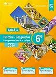 Histoire Géographie Enseignement Moral et civique 6e Cycle 3 : Manuel élève