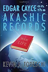 Edgar Cayce on the Akashic Records: The Book of Life by Kevin J. Todeschi (1998-04-01)