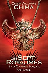 La Couronne écarlate: Les Sept Royaumes, T4