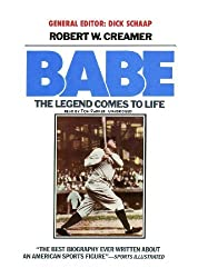 Babe: The Legend Comes to Life by Robert W. Creamer (2011-12-20)