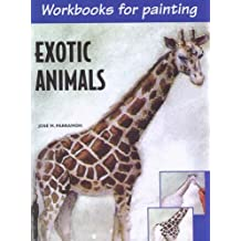 Exotic Animals: Workbooks for Painting