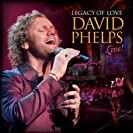 Legacy of Love - David Phelps Live!