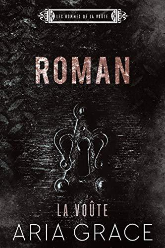 La Voûte ; Roman (Les hommes de la voûte t. 7) (French Edition)