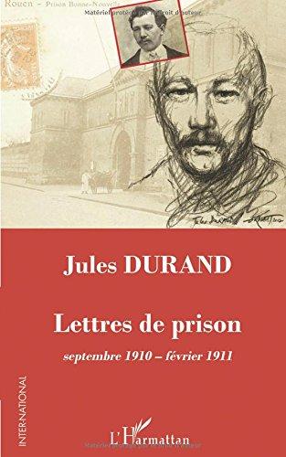Jules Durand: Lettres de prison septembre 1910 - février 1911