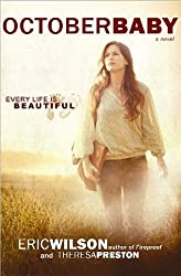 October Baby: Every Life Is Beautiful by Eric Wilson (2013-01-02)