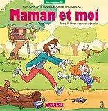 """Afficher """"Maman et moi n° 01<br /> Des vacances géniales"""""""
