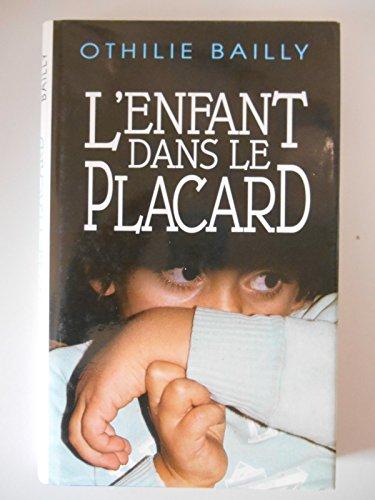 L'Enfant dans le placard / Bailly, Othilie / Réf43993