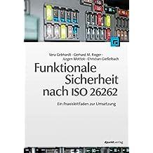 Funktionale Sicherheit nach ISO 26262: Ein Praxisleitfaden zur Umsetzung
