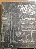 Front cover for the book Proportion and Style in Ancient Egyptian Art by Gay Robins