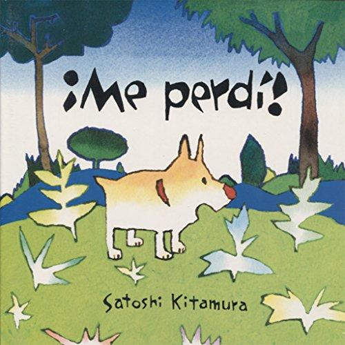 ¡ ME PERDÍ ! (Libros Para Ninos) por SATOSHI KITAMURA