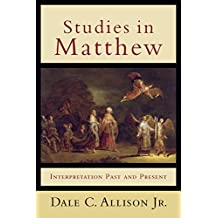 Studies in Matthew: Interpretation Past and Present