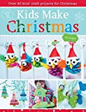 [(Kids Make Christmas : Over 40 Kids' Craft Projects for Christmas)] [By (author) Pia Deges] published on (August, 2013)