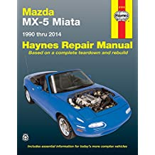 Mazda MX-5 Miata: 1990 to 2014 (Hayne's Automotive Repair Manual)