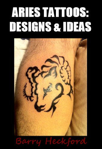 Aries Tattoos: Designs & Ideas (Zodiac Tattoo Design Collection ...