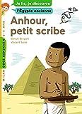 Anhour, petit scribe: Je lis, je découvre l'Égypte