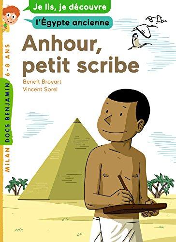Anhour, petit scribe: Je lis, je dcouvre l'gypte