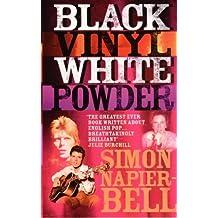 Black Vinyl, White Powder by Simon Napier Bell (2002-08-01)