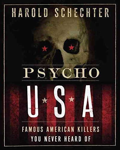 [Psycho USA: Famous American Killers You Never Heard of] (By: Harold Schechter) [published: September, 2012]