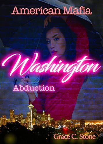 American Mafia: Washington Abduction von [Stone, Grace C.]