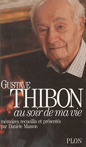 Au soir de ma vie par Gustave Thibon