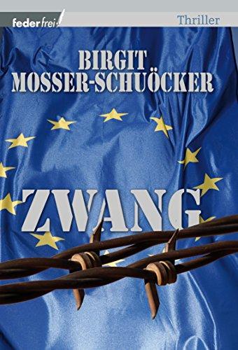 Zwang: Österreich Thriller