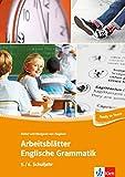 Arbeitsblätter Englische Grammatik 5./ 6. Schuljahr: 43 Arbeitsblätter für einen kommunikativen Grammatikunterricht