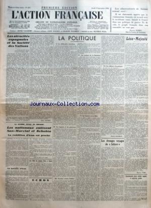 ACTION FRANCAISE (L') [No 247] du 03/09/1936 - LES ATROCITES ESPAGNOLES ET LA SOCIETE DES NATIONS PAR LEON DAUDET LA GUERRE CIVILE EN ESPAGNE - LES NATIONAUX ENLEVENT SAN-MARCIAL ET BEHOBIA - LA REDDITION D'IRUN EST PROCHE - LA POLITIQUE - LES DIFFICULTES INTESTINES - LES INGRATS ET LES GENEREUX - TROTSKY CONTRE STALINE - AU CONTACT DE LA BARBARIE - LA GUERRE ET LA BETE - UN OFFICIER D'ACADEMIE PAR CHARLES MAURRAS - LES ETRANGES VOYAGES DU JALISCO - LESE-MAJESTE PAR MAURICE PUJO - ESCARMOUCHE par Collectif