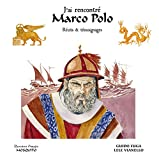 J'ai rencontré Marco Polo (hors collection) (French Edition)